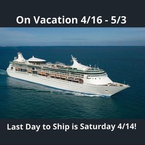 On Vacation 4/16 to 5/3
